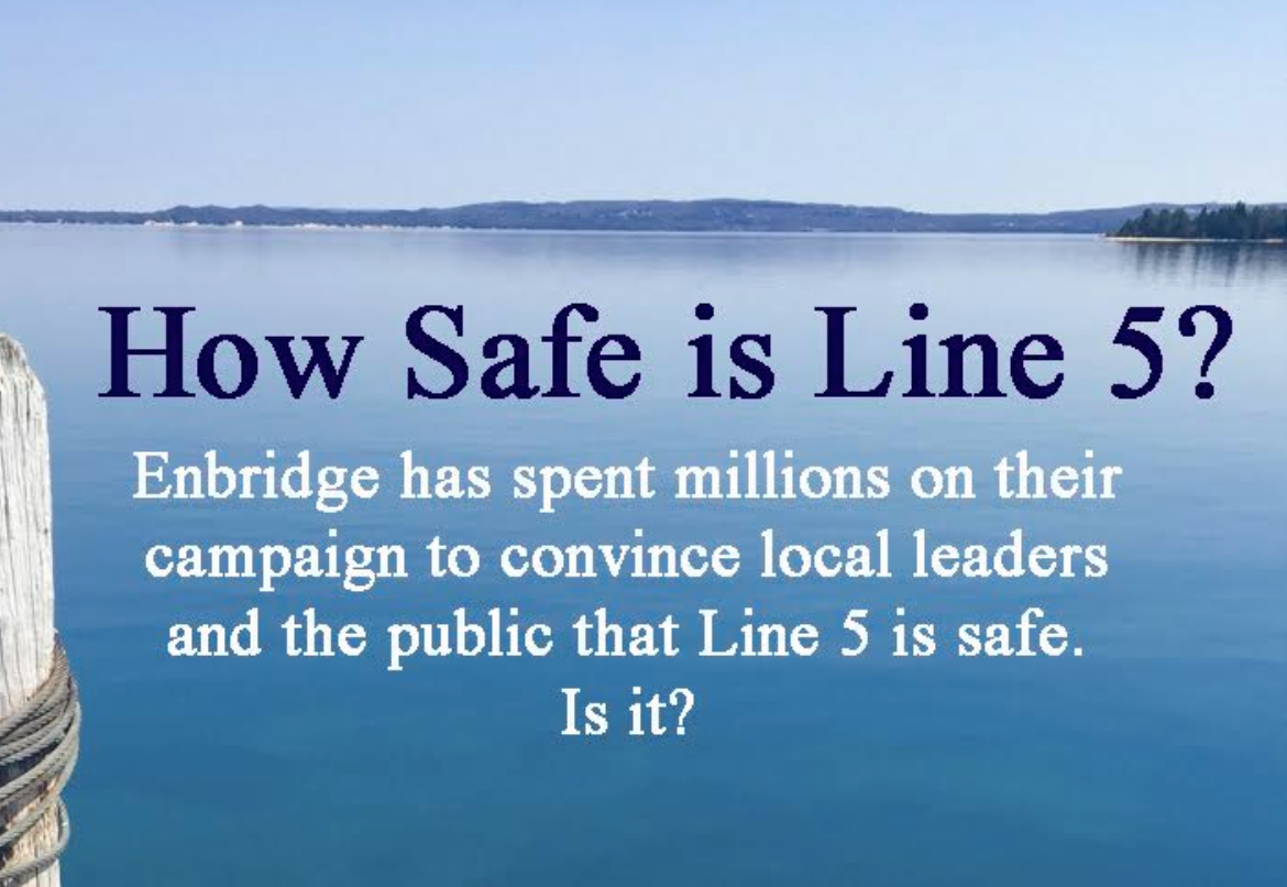Enbridge has spent millions on their campaign to convince local leaders and the public that their Line 5 is safe. Is it?