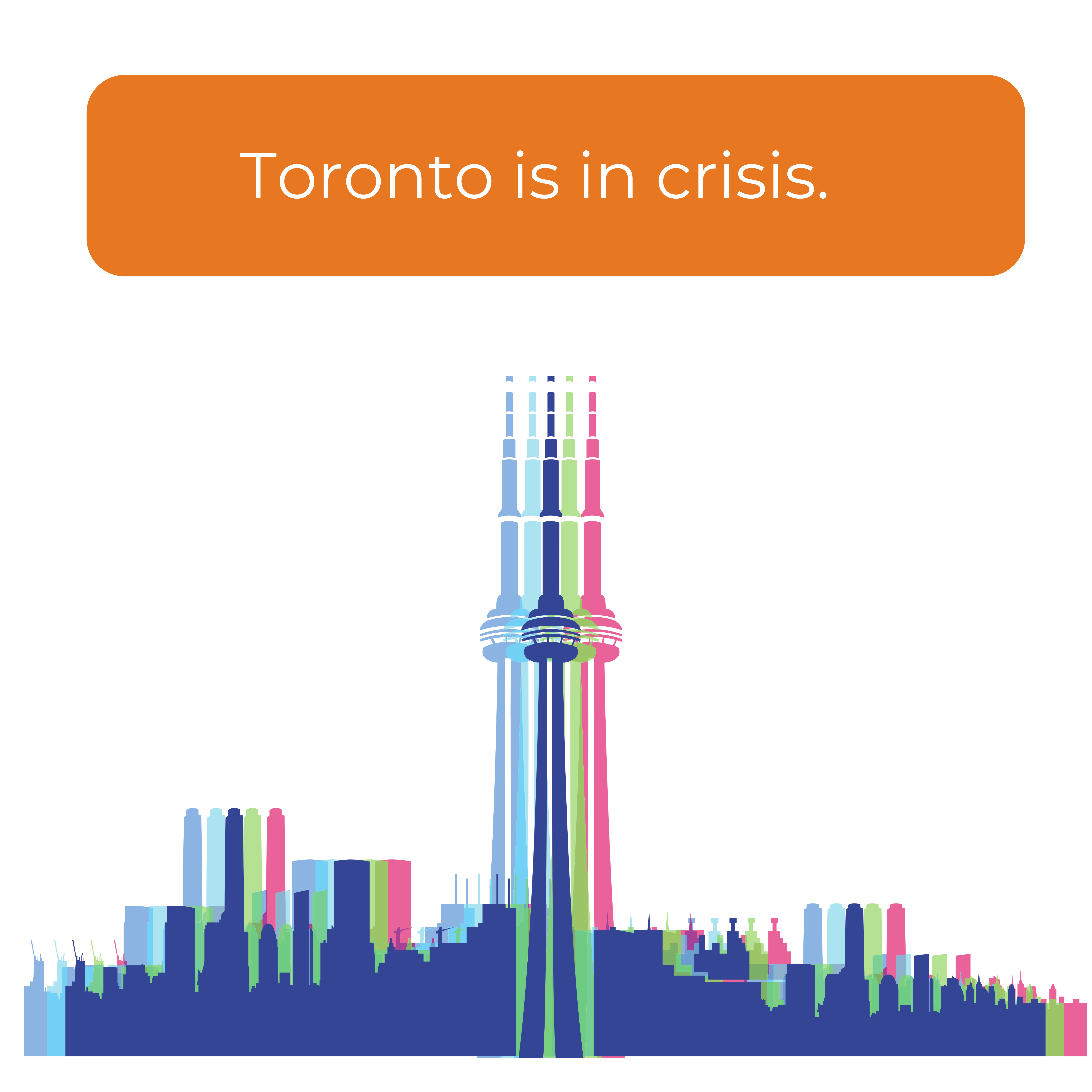 Toronto is in crisis.