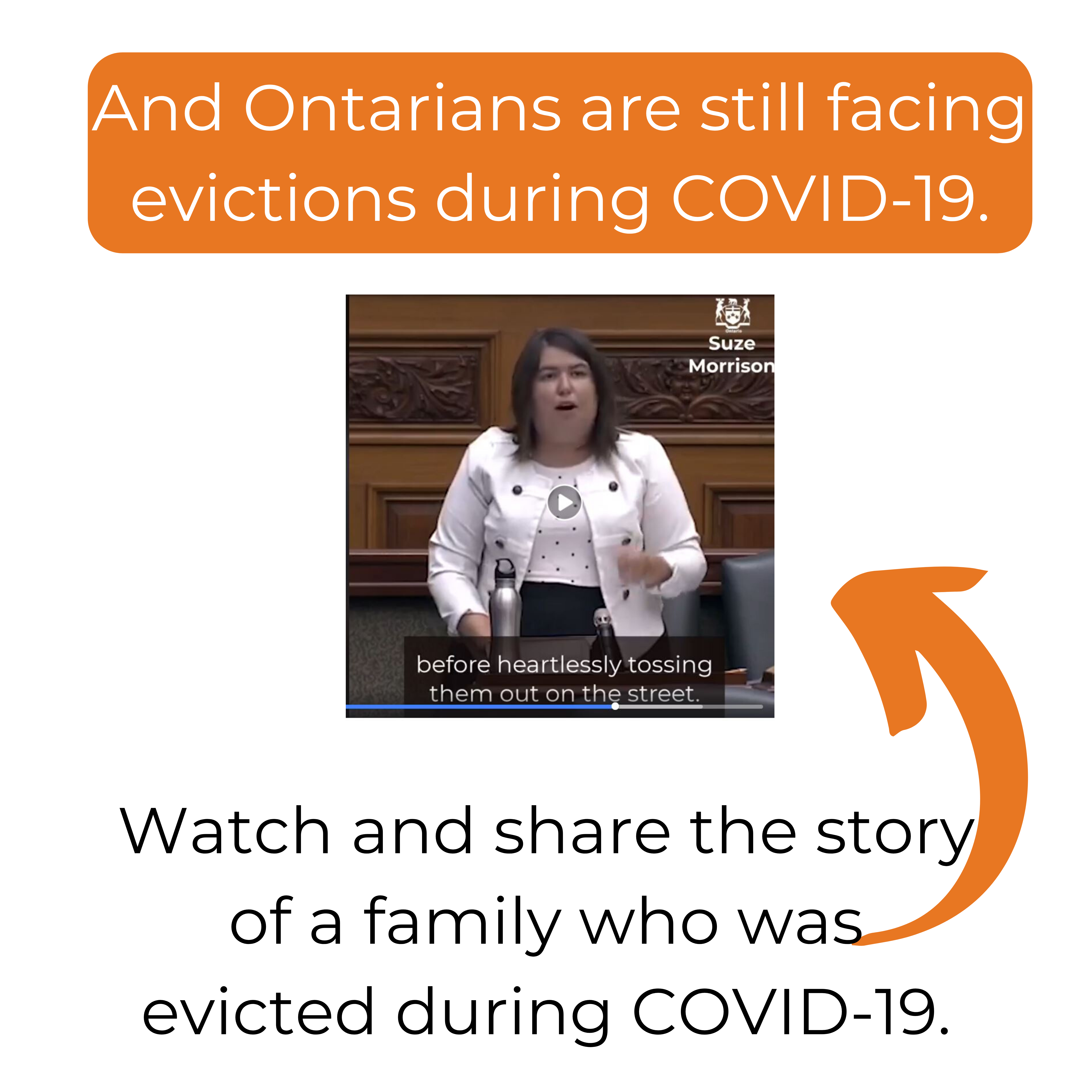 And Ontarians are still facing evictions during COVID-19.Watch and share the story of a family who was evicted during COVID-19.
