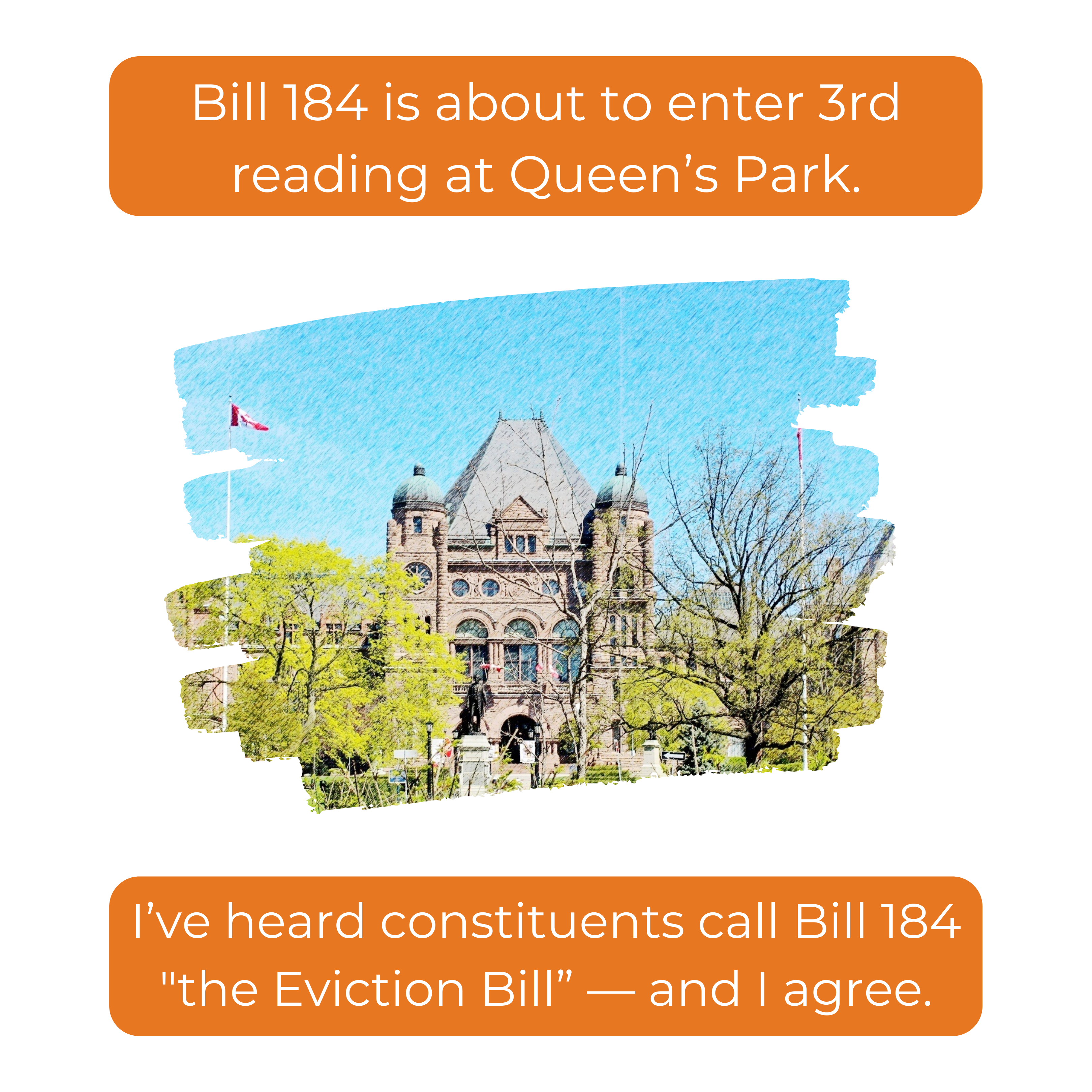 Bill 184 is about to enter 3rd reading at Queen's Park. I've heard constituents call Bill 184 \