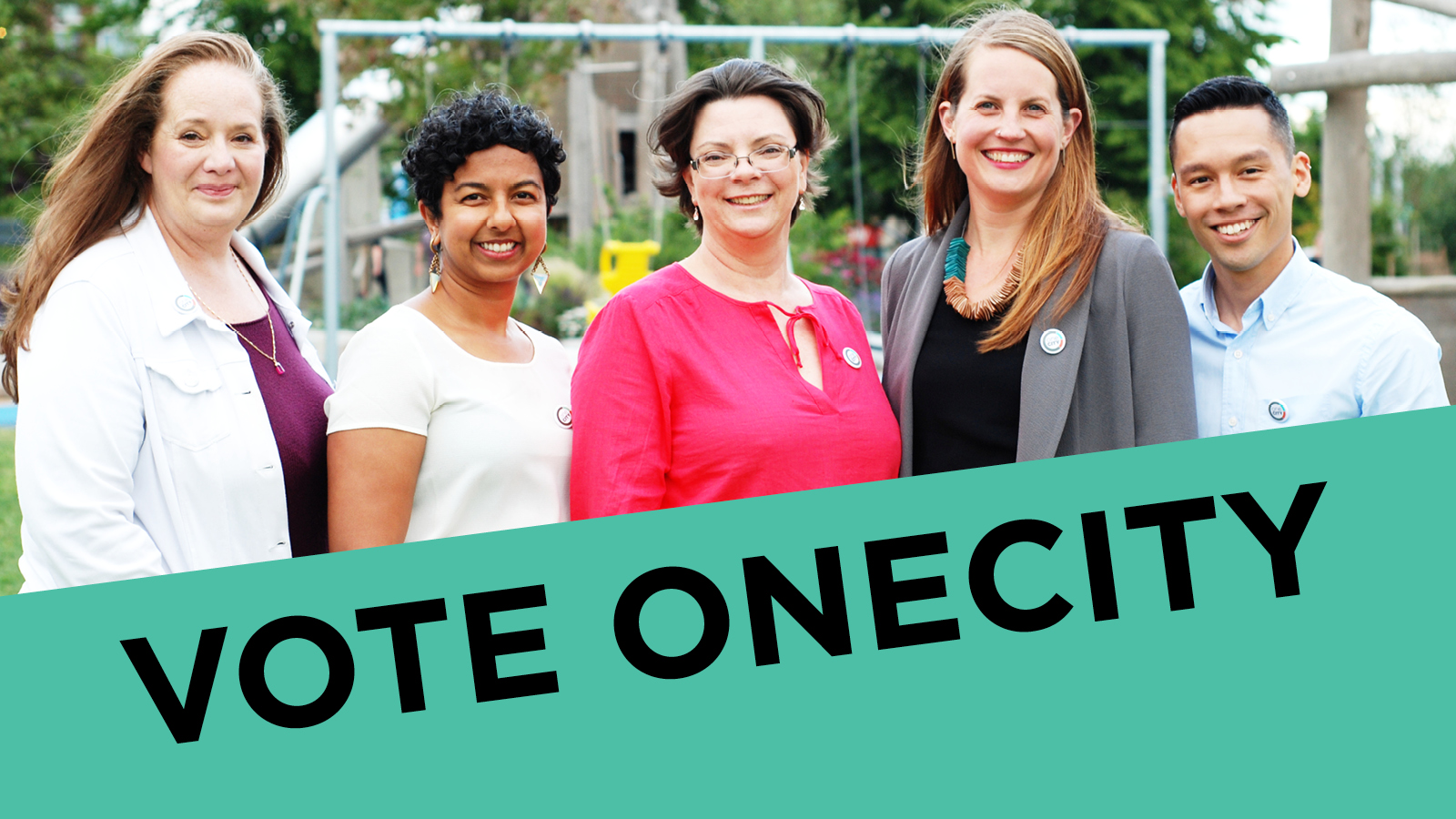 Carrie Bercic, Jennifer Reddy, Erica Jaaf, Christine Boyle, Brandon Yan standing and smiling with text Vote OneCity