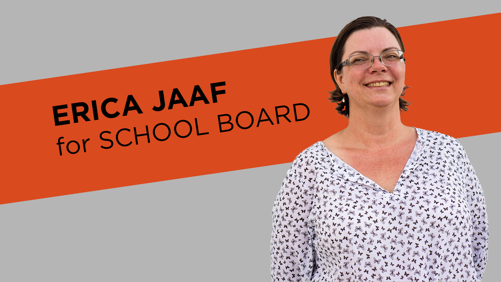 Erica Jaaf for School Board with banner