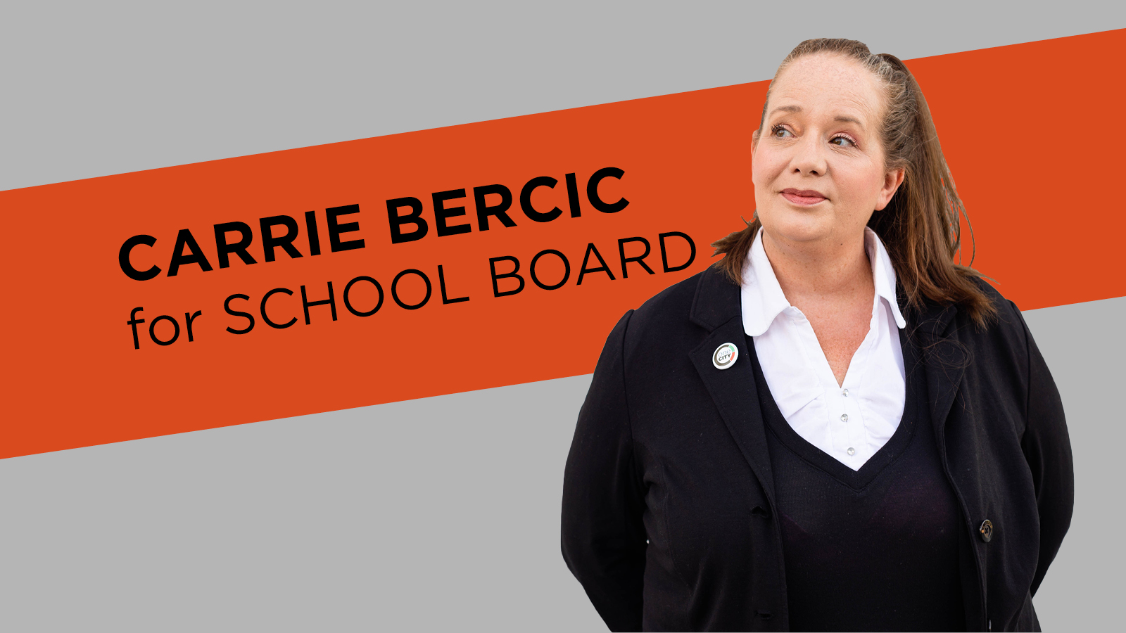 Carrie Bercic for City Council with banner