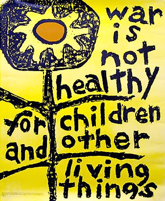 War_is_Not_Healthy_for_Children_and_Other_Living_Things.jpg