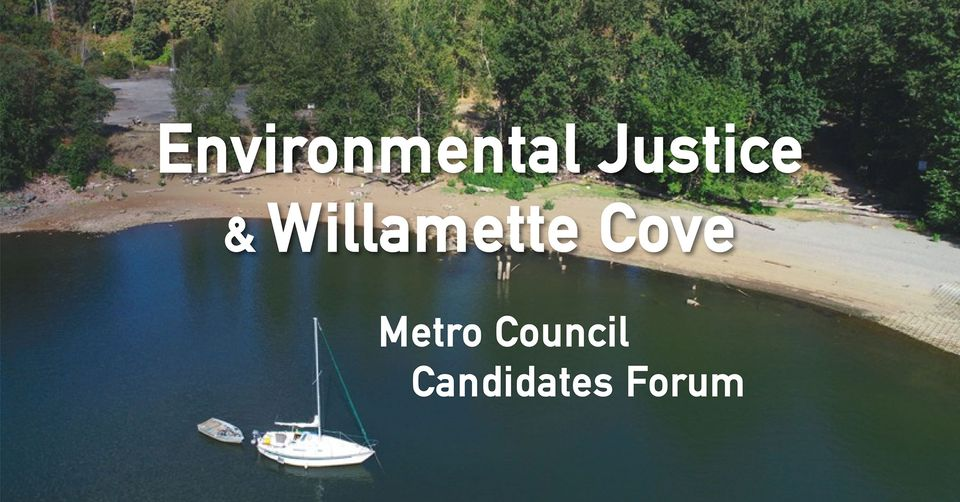 Environmental_Justice___Willamette_Cove—Metro_Council_Candidates_Forum_graphic.jpg