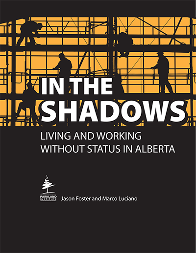 In the Shadows: Living and Working Without Status in Alberta