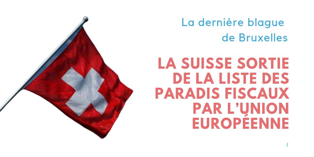 La dernière blague de Bruxelles : la Suisse sortie de la liste des paradis fiscaux par l'UE (Fabien Roussel)
