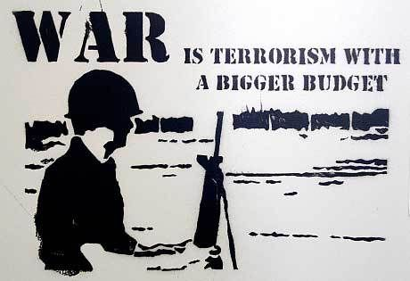 War_is_terrorism_with_a_bigger_budget.jpg