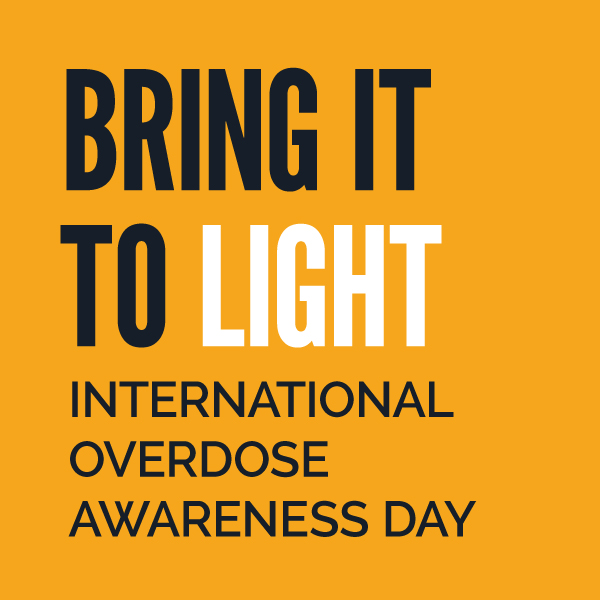 Bring it to LIGHT: International Overdose Awareness Day