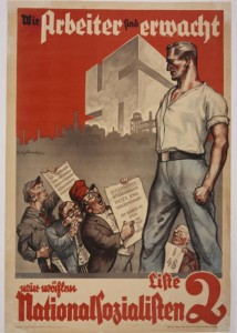 his July 1932 election poster shows the German worker, enlightened through National Socialism, towering over his opponents. It reads