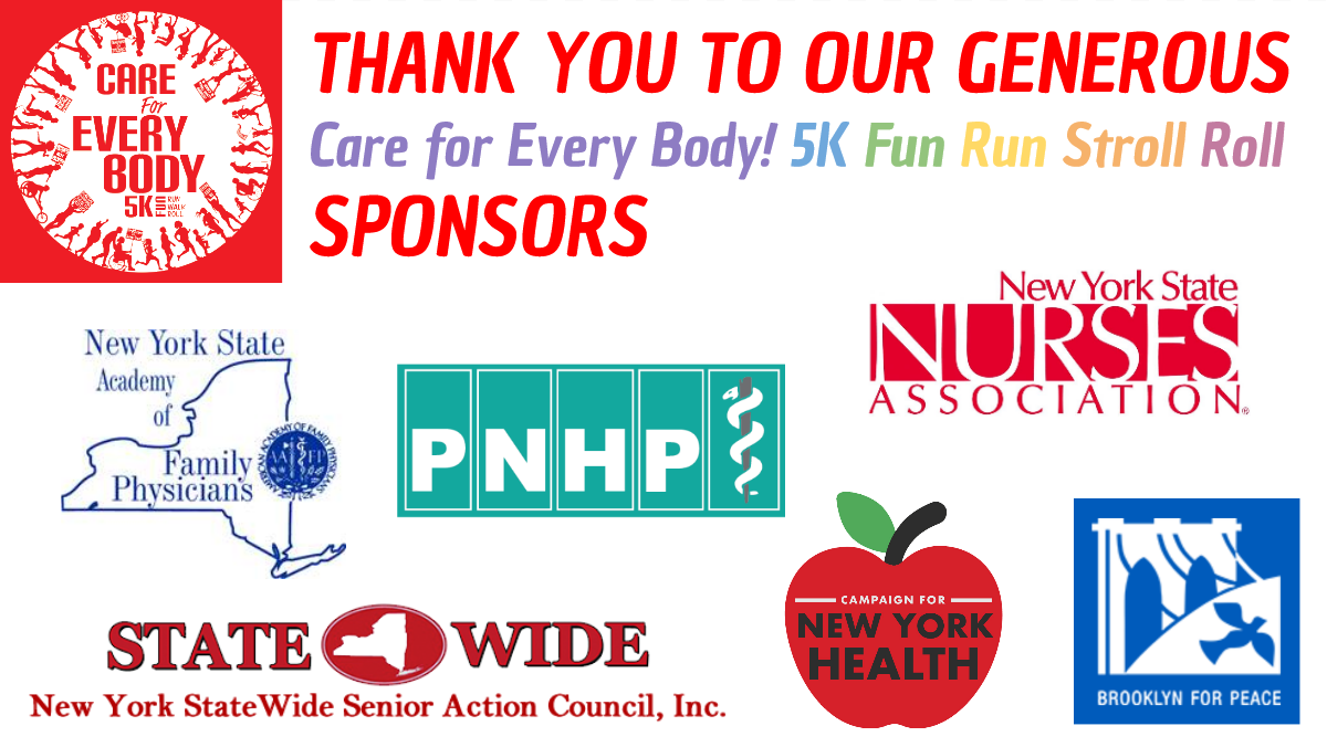Colorful graphic reading: Thank you to our generous sponsors! featuring logos of: New York State Nurses Association, Physicians for a National Health Program, New York State Academy of Family Physicians, New York Statewide Senior Action Council, Campaign for New York Health, and Brooklyn for Peace