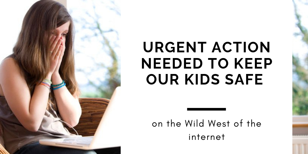 Urgent action needed to keep our kids safe on the Wild West of the internet