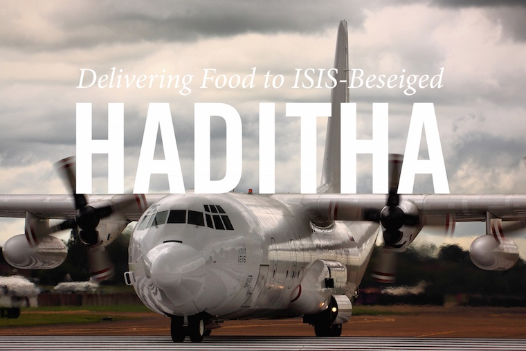 air-lifing food to the besieged city of Haditha