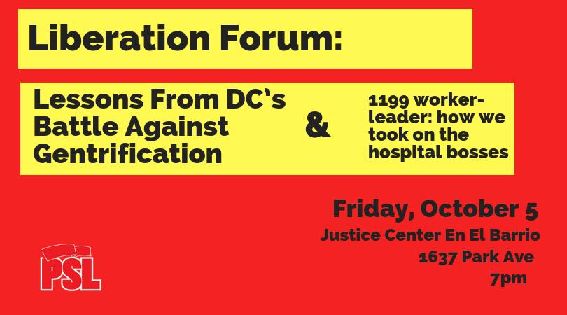 Nyc Liberation Forum Lessons From Dcs Gentrification Battle Psl
