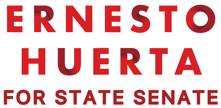 Ernesto Huerta for State Senate