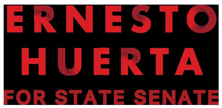 Ernesto Huerta for State Senate