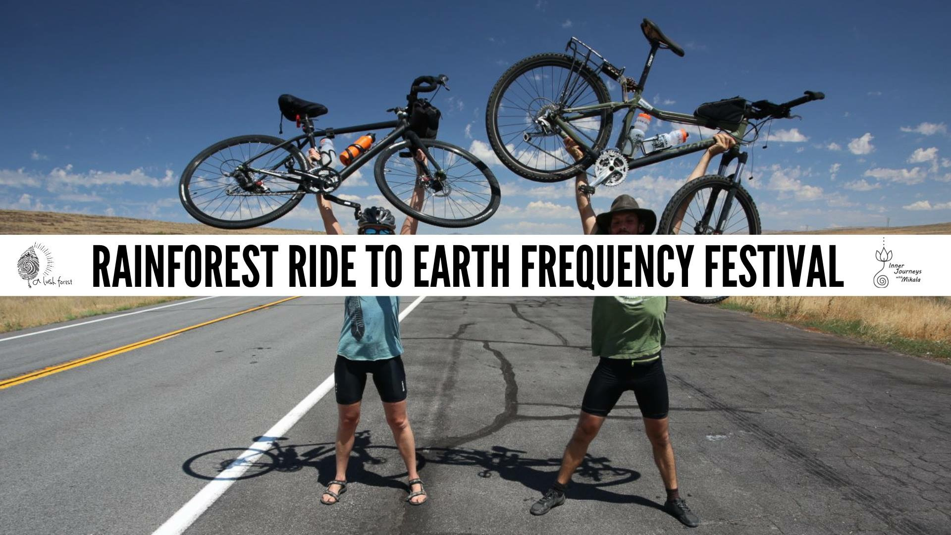 Rainforest Ride to Earth Frequency Festival