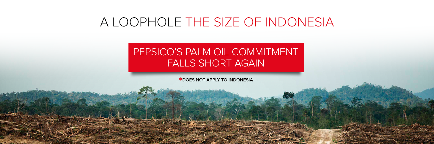 Tell PepsiCo: Close The Loophole In Its New Palm Oil Commitment