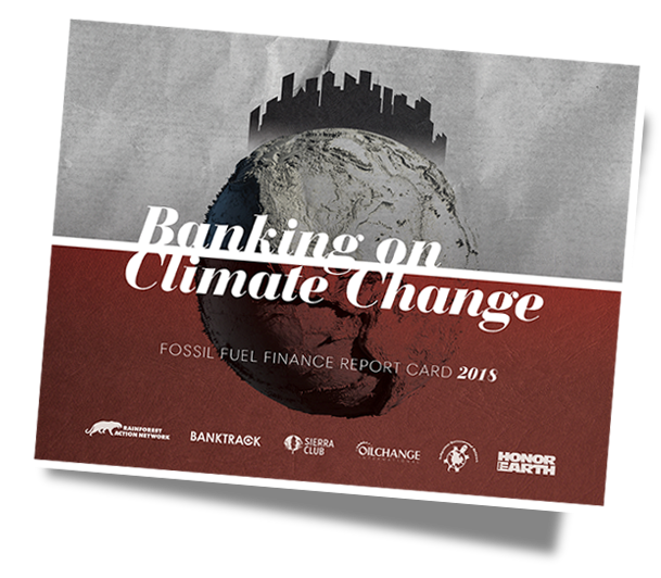 Download Banking On Climate Change: Fossil Fuel Finance Report Card 2018