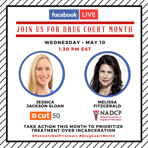#DrugCourtMonth: Join us on Facebook Live - Wednesday, May 10 -10:30AM PST/1:30PM EST