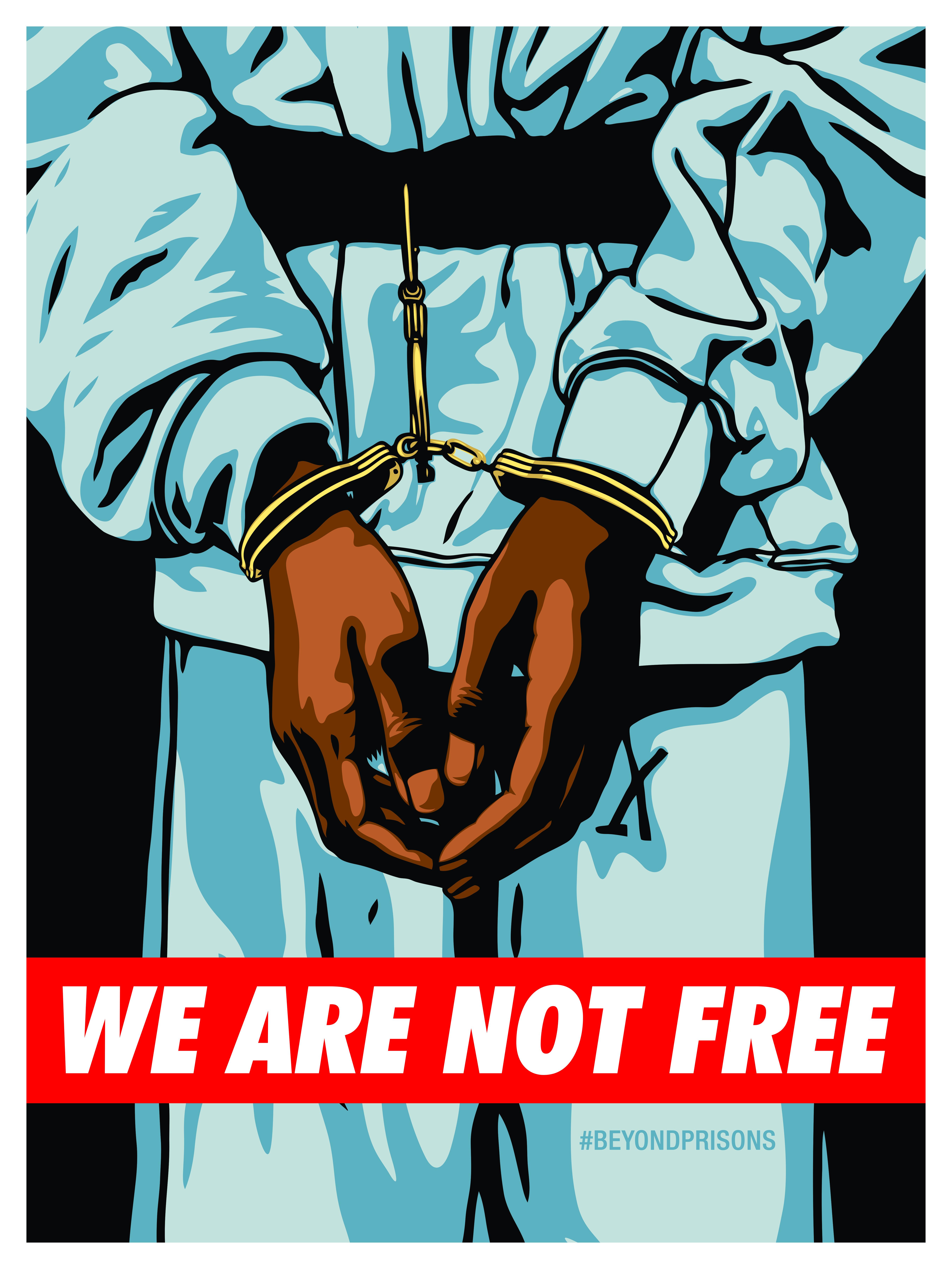 Large_Yerena_WeAreNotFree_Prisons_Amplifier-1.jpg