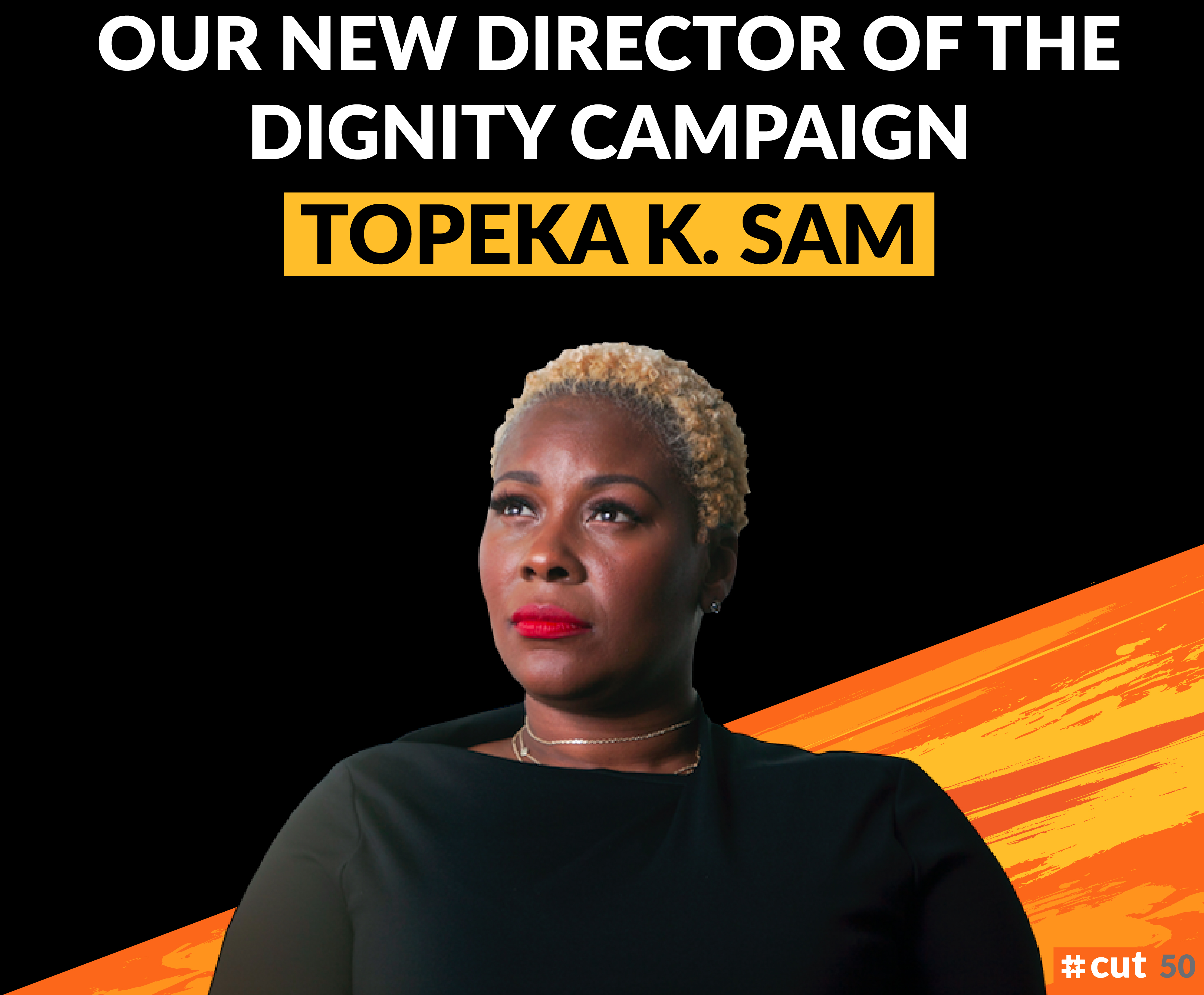 -Topeka K. Sam joins #cut50 as Director of the Dignity for Incarcerated Women Campaign