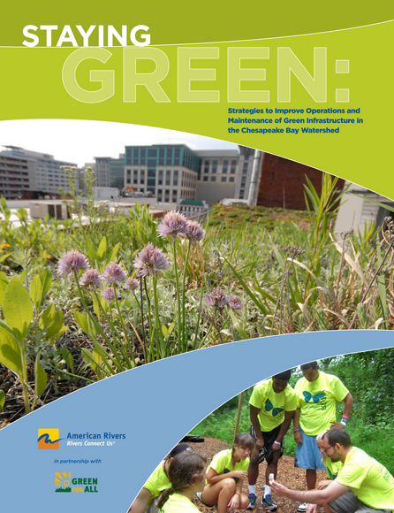 Staying Green: Strategies to Improve Operations and Maintenance of Green  Infrastructure in the Chesapeake Bay Watershed - Green For All - B