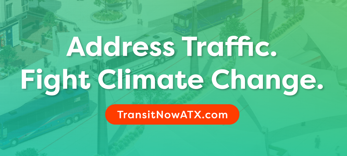 Text reads: Address Traffic. Fight Climate Change. TransitNowATX.com