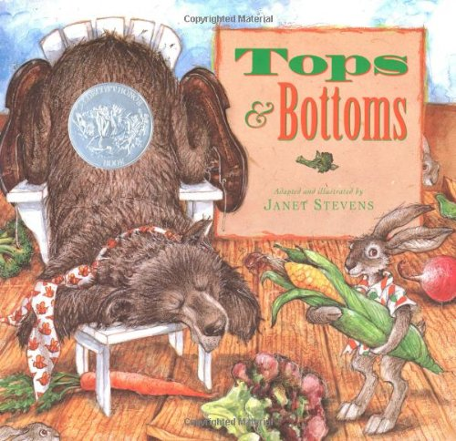 """""""Tops and Bottoms."""" Adapted and illustrated by Janet Stevens."""