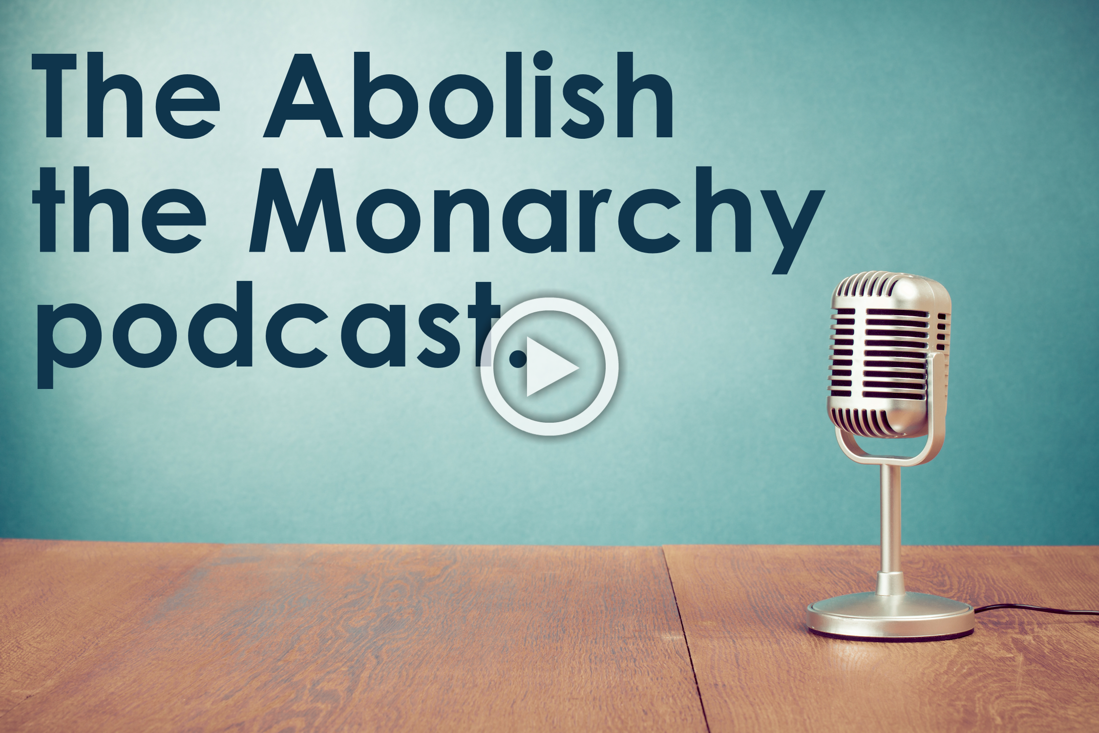 Abolish the monarchy podcast