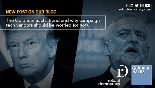 The Goldman Sachs effect and why campaign tech vendors