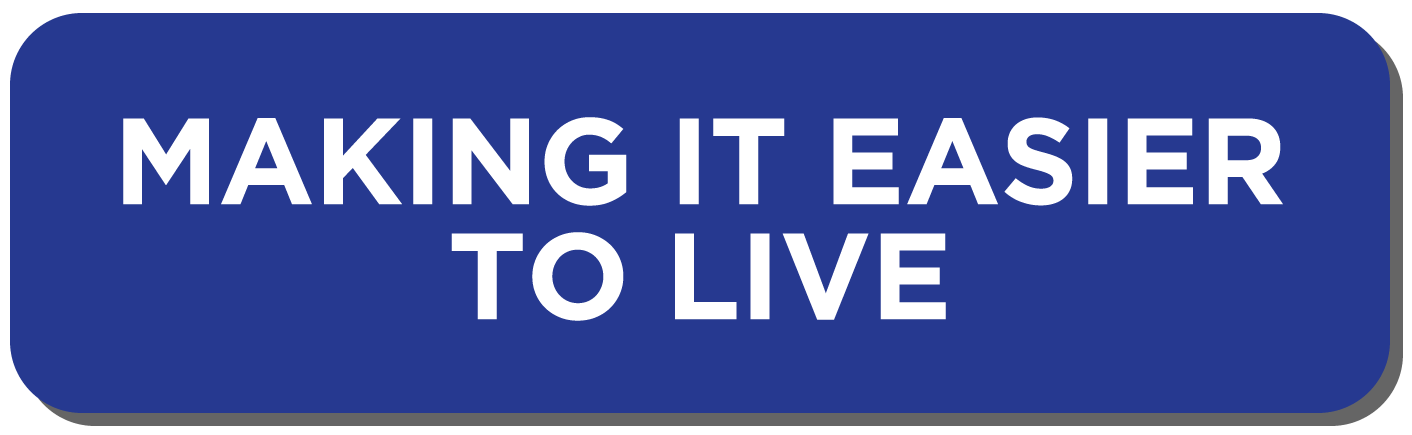Making It Easier to Live