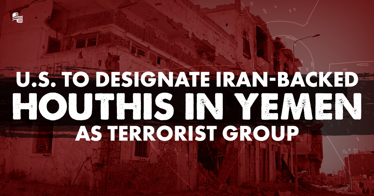 U.S. Designates Houthis as Terrorist Group