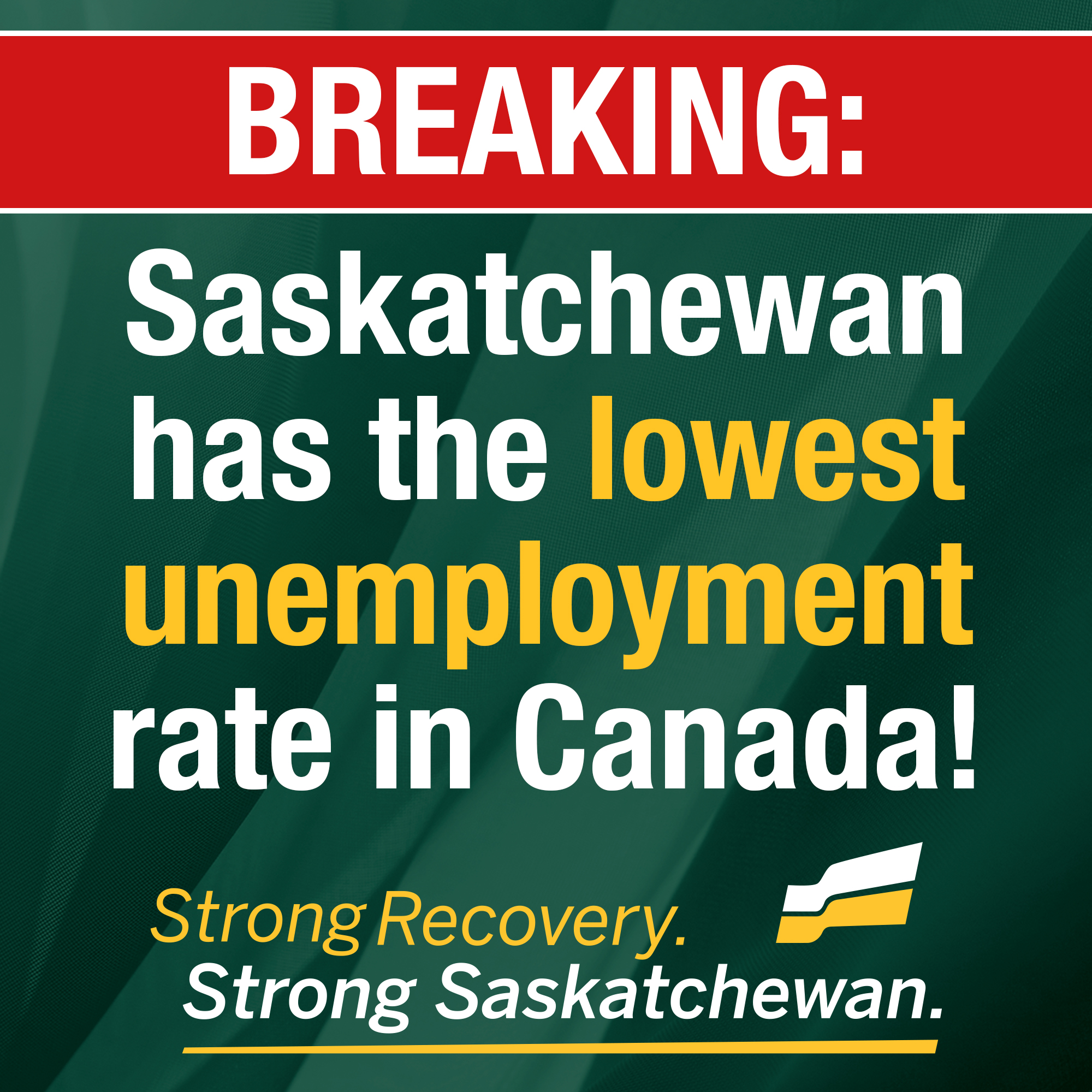 Strong Recovery, Strong Saskatchewan: 8700 New Jobs and the Lowest Unemployment Rate in Canada