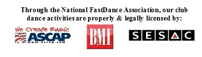 Through the National FastDance Association, our club dance activities are properly & legally licensed by: ASCAP, BMI and SESAC