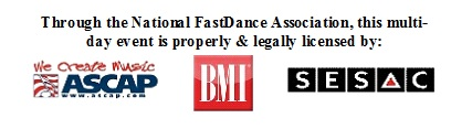 Through the National FastDance Association, this multi-day event is properly & legally licensed by: ASCAP, BMI and SESAC
