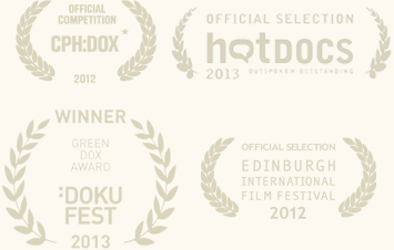 Winner at DokuFest, official selection in Edinburgh, at Hot Docs and CHP:DOX