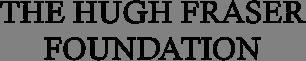 The Hugh Fraser Foundation