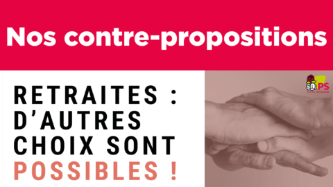 #Retraites | Nos contre-propositions