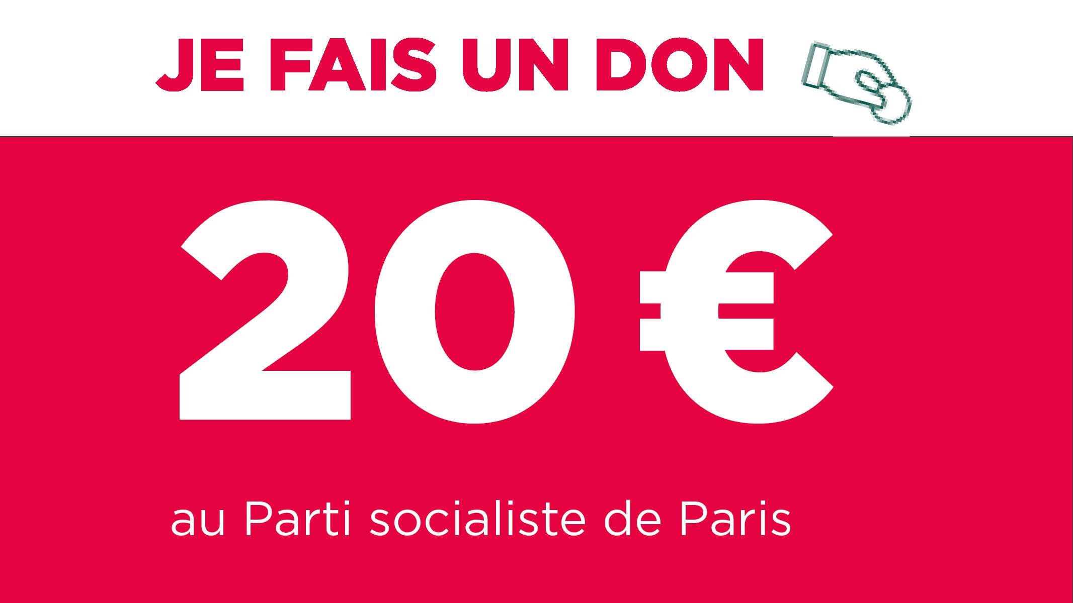 Je fais un don de 20€ au Parti socialiste de Paris