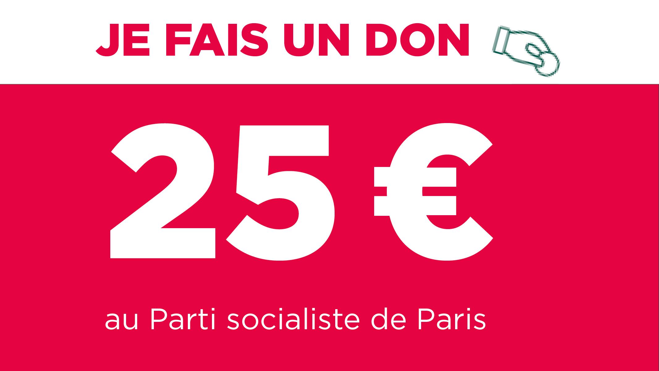 Je donne 25 euros au PS Paris