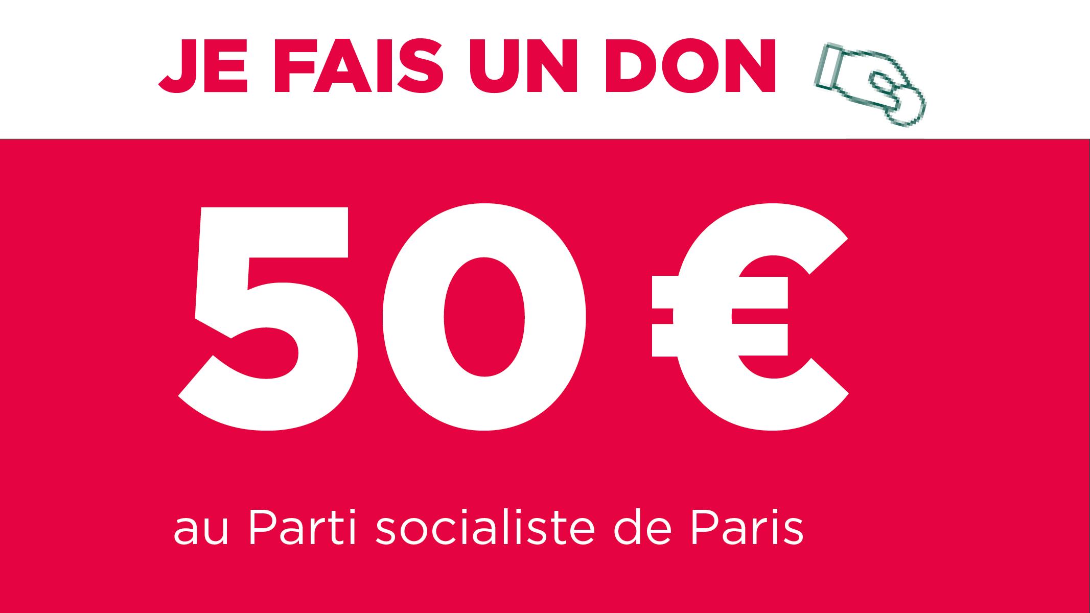 Je donne 50 euros au PS Paris