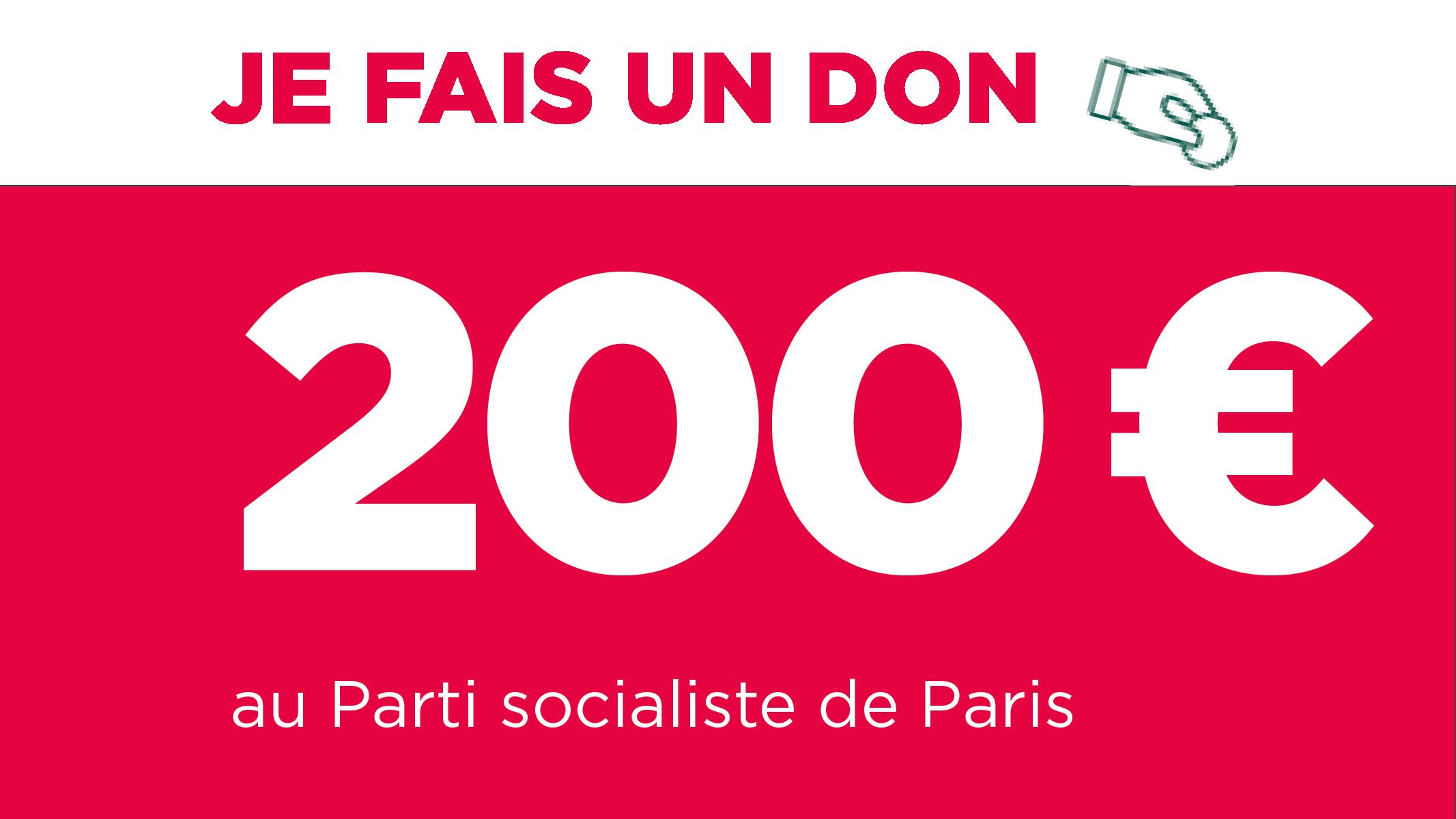 Je fais un don de 200€ au Parti socialiste de Paris