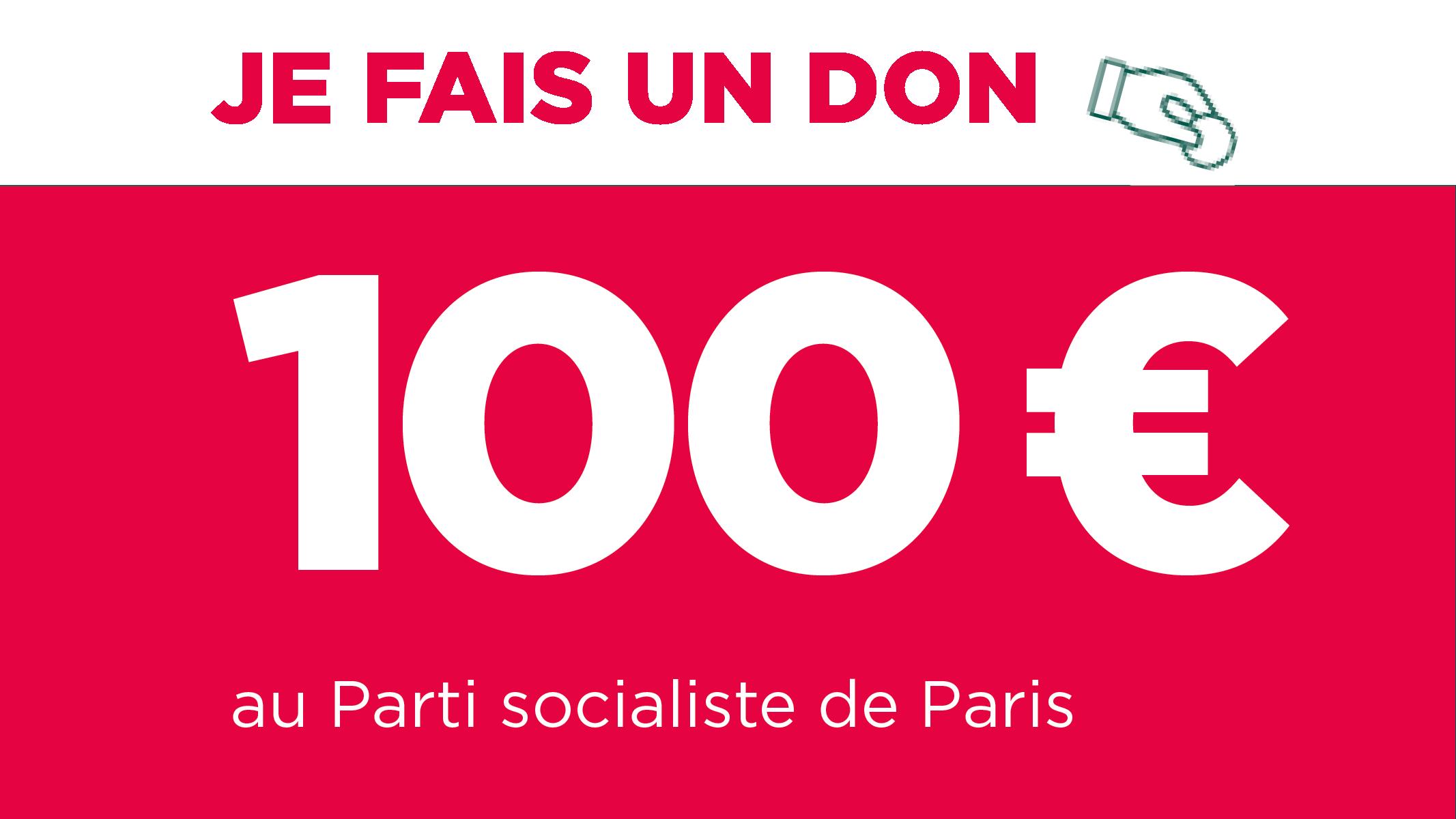 Je fais un don de 100€ au Parti socialiste de Paris