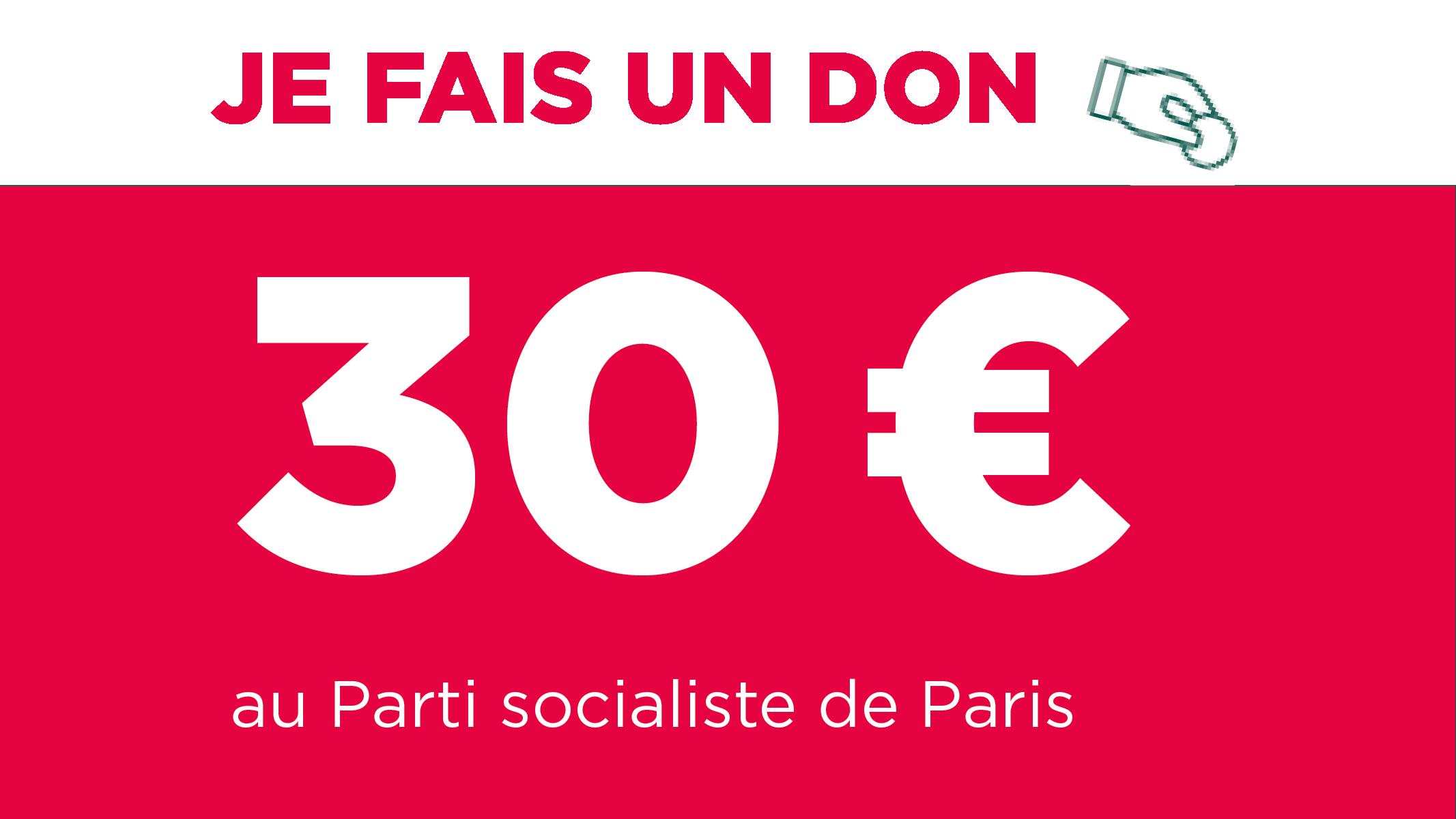 Je fais un don de 30€ au Parti socialiste de Paris