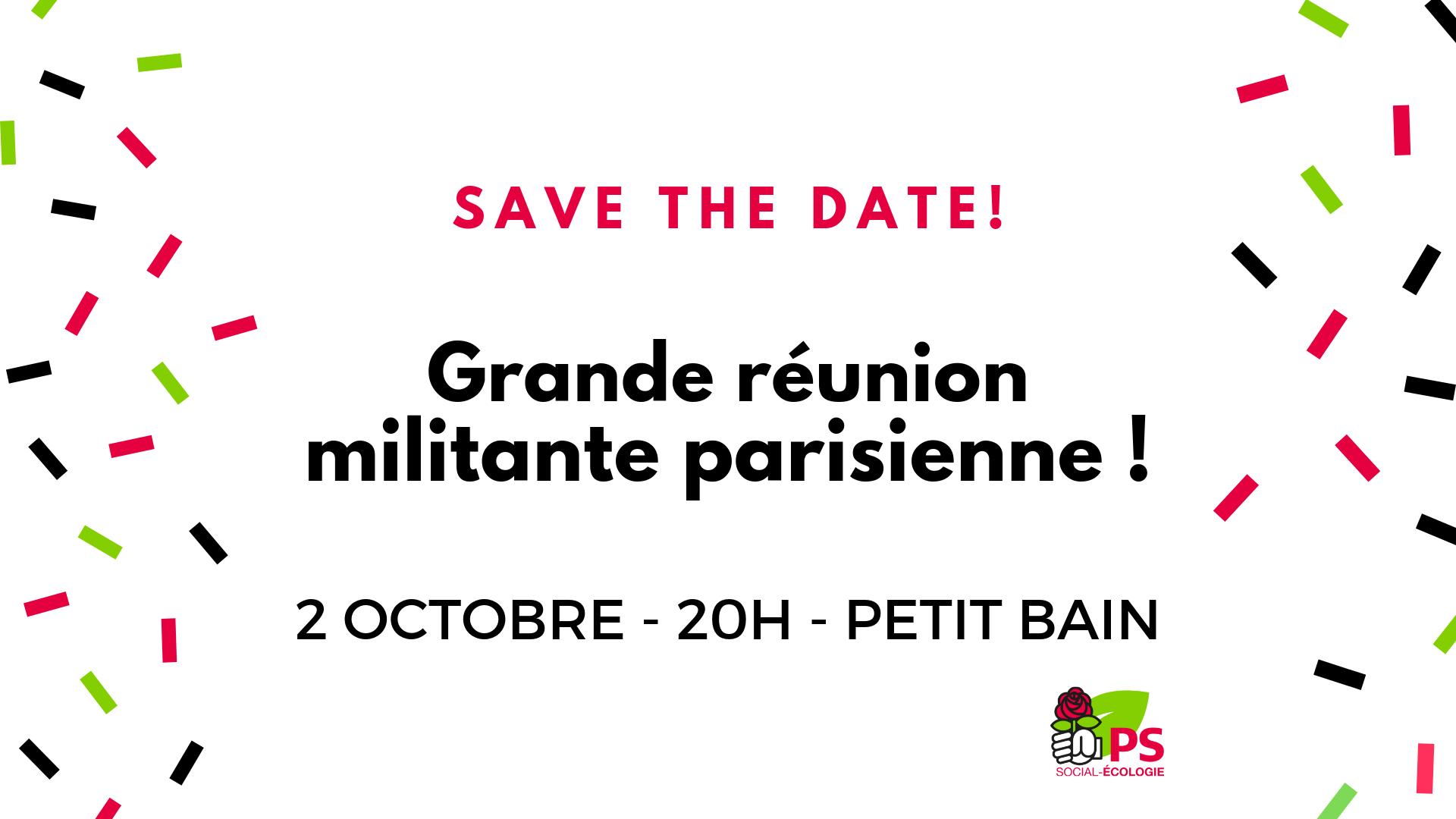 Save the date ! Grande réunion militante parisienne ! 2 octobre à 20h au Petit Bain