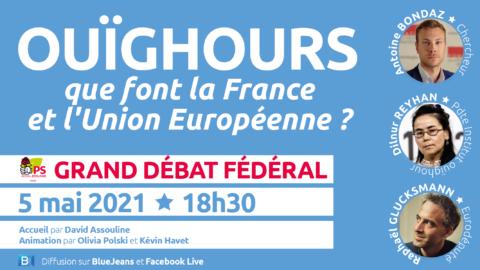 """Grand débat fédéral 🟥 """"Ouïghours : que font la France et l'Union Européenne ?"""""""