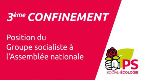 3eme confinement – Débat et position des socialistes