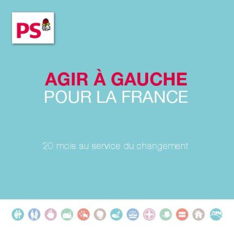 «Agir à gauche pour la France – 20 mois au service du changement»