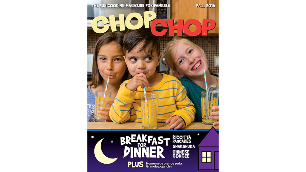 ChopChop Kids says: Cook at home. Eat real food. Start Young.